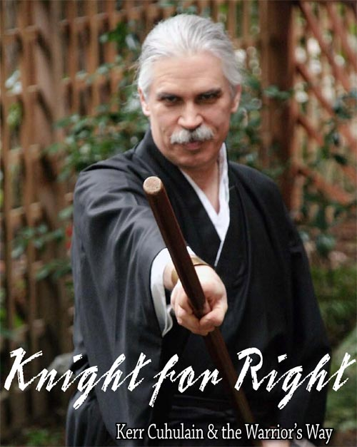 Knight for Right: Kerr Cuhulain and the Warrior's Way
