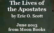 The Lives of the Apostates by Eric O. Scott from Moon Books.