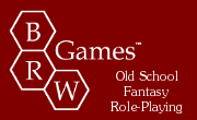 BRW Games -- Old School Fantasy Role-Playing.