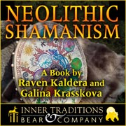 Neolithic Shamanism -- A book by Raven Kaldera and Galina Krasskova.