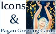 Icons & Pagan Greeting Cards