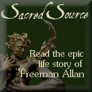 Read the epic life story of Freeman Allan - Sacred Source