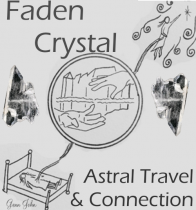 FADEN CRYSTALS - For Astral Travel or Connecting