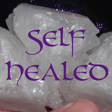 SELF HEALED CRYSTALS - Healing with Persistence and Determination