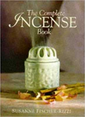 My Favorite Incense Books: The Complete Incense Book by Susanne Fischer-Rizzi