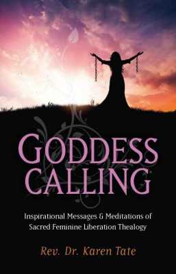 Sneak Peak!  Goddess Calling...Inspirational Messages & Meditations of Sacred Feminine Liberation Thealogy....Coming in April!