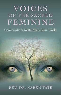 Binge Listen to Voices of the Sacred Feminine Radio w/Karen Tate