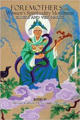 Foremothers of the Women's Spirituality Movement: A Review by a Younger Feminist